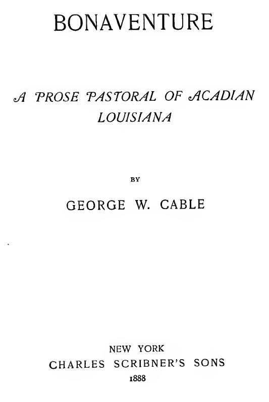 7ac78fff069 George Washington Cable. Bonaventure  A Tale of Louisiana.